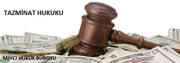 Tazminat Hukuku - Mıhcı Hukuk Bürosu
