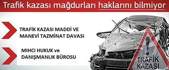 Trafik Kazası Tazminatı-Ölümlü ve Yaralamalı Trafik Kazası Maddi ve Manevi Tazminat