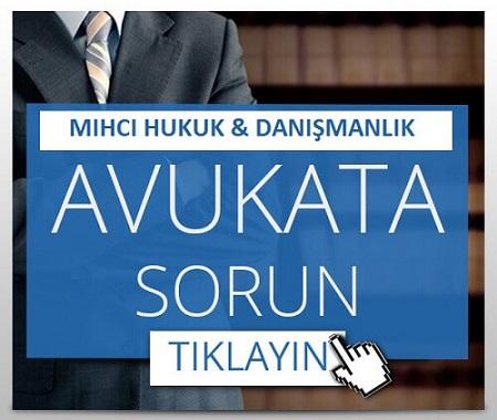Avukata Danış - Avukata Sor - Mıhcı Hukuk Bürosu