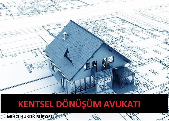 Kentsel Dönüşüm Avukatı - Mıhcı Hukuk Bürosu İstanbul
