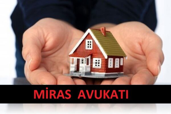 Miras Avukatı İstanbul