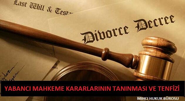 Yabancı Mahkeme Kararlarının Tanıma ve Tenfizi Davası