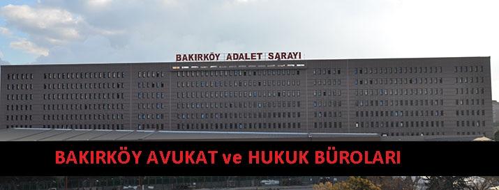Bakırköy Avukat ve Hukuk Büroları