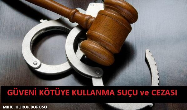 Güveni Kötüye Kullanma Suçu ve Cezası TCK 155