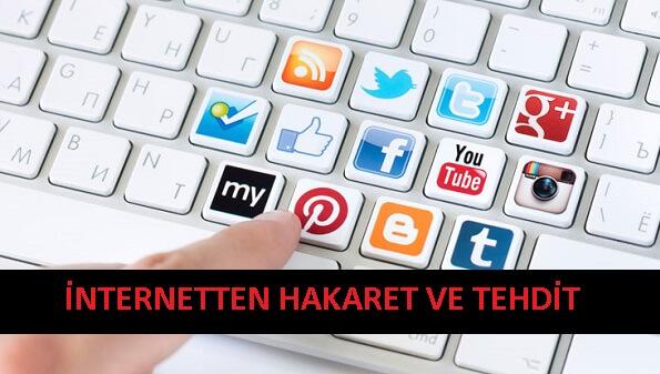 İnternetten (Sosyal Medyadan) Hakaret ve Tehdit