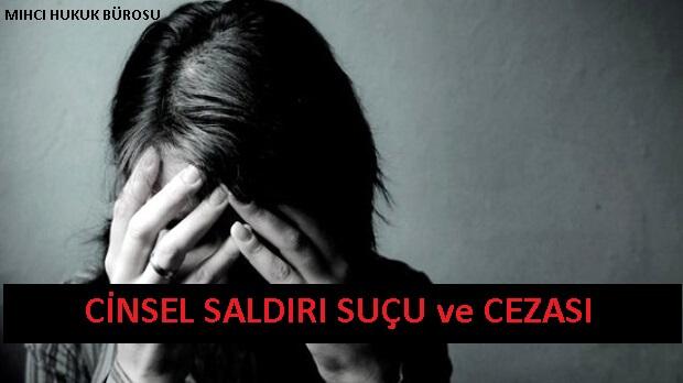Cinsel Saldırı Suçu ve Cezası TCK 102