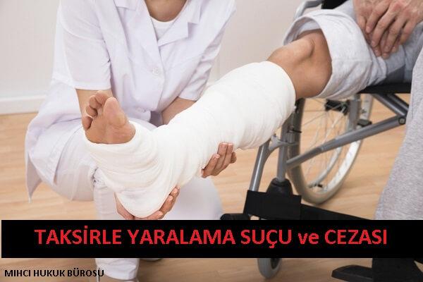 Taksirle Yaralama Suçu ve Cezası TCK 89