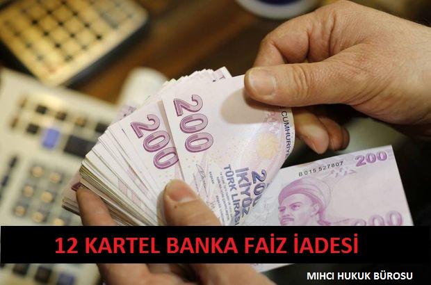 12 Banka Faiz İadesi (3 Kat Kartel Tazminatı)