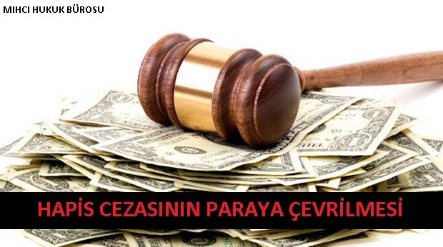 Hapis Cezasının Paraya Çevrilmesi (Adli Para Cezası)