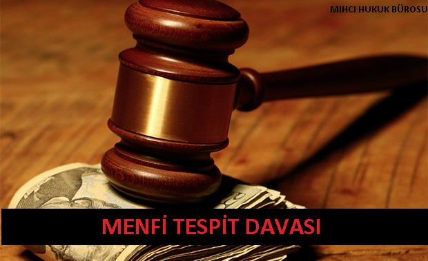 Menfi Tespit Davası (Borçlu Olmadığının Tespiti)