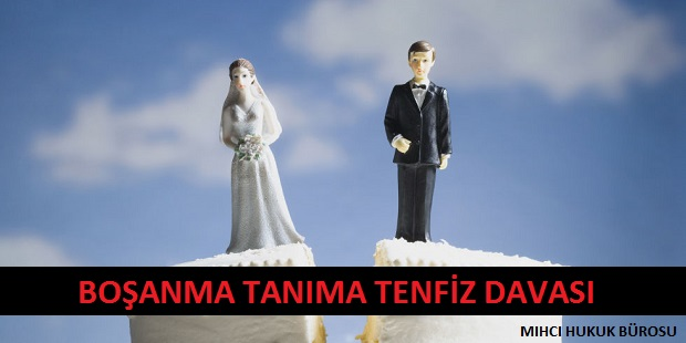 Boşanma Tanıma Tenfiz Davası