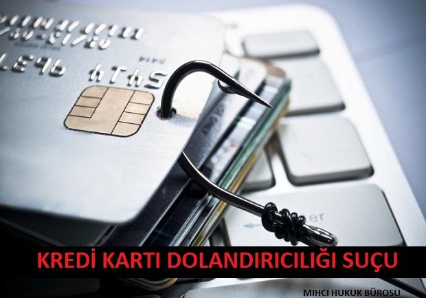 Kredi Kartı Dolandırıcılığı Suçu