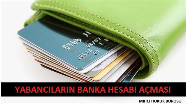 Yabancıların Türkiye'de Banka Hesabı Açması